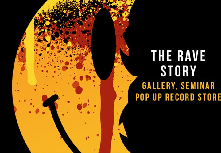 News | The Rave Story | 3 Day Gallery, seminar & record store | 24-26 Feb