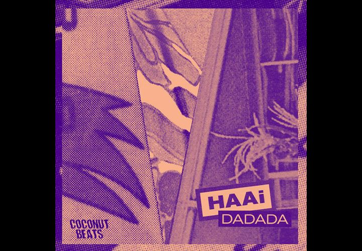 News | HAAi | DaDaDa | Coconut Beats